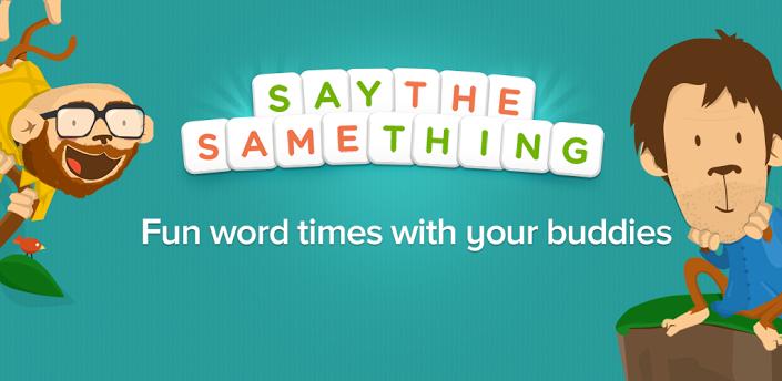 Say the Same Thing (1)