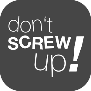 Don't Screw Up! (1)
