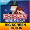 MONOPOLY HERE & NOW Big Screen